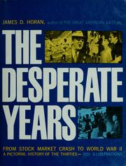 Cover of: The desperate years: a pictorial history of the thirties.