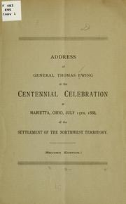 Cover of: Address of General Thomas Ewing at the centennial celebration at Marietta