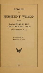 Cover of: Address of President Wilson to the Daughters of the American revolution