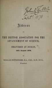 Cover of: Address to the British Association for the Advancement of Science delivered at Dublin, 14th August 1878