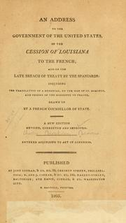 Cover of: An address to the government of the United States, on the cession of Louisiana to the French and on the late breach of treaty by the Spaniards