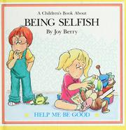 Cover of: A children's book about being selfish