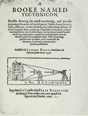 Cover of: A booke named Tectonicon, brieflie shewing the exact measuring, and speedie reckoning all manner of land, squares, timber, stone, steeples, pillers, globes, etc. ..