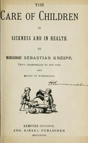 Cover of: The care of children in sickness and in health