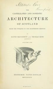 Cover of: The castellated and domestic architecture of Scotland from the twelfth to the eighteenth century