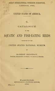 Cover of: Catalogue of the aquatic and fish-eating birds exhibited by the United States National Museum
