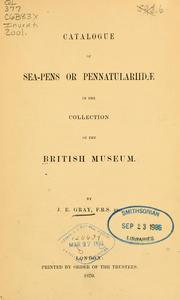 Cover of: Catalogue of sea-pens or Pennatulariidae in the collection of the British Museum