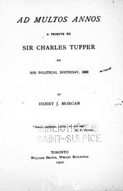 Cover of: Ad multos annos, a tribute to Sir Charles Tupper on his political birthday, 1900