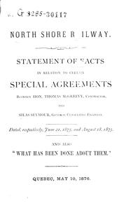 "Cover of: North Shore Railway, statement of facts in relation to certain special agreements between Hon. Thomas McGreevy, contractor and Silas Seymour, general consulting engineer: dated respectively, June 21, 1875 and August 18, 1875 : and also, ""What has been done about them""."