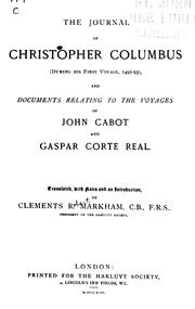 Cover of: The journal of Christopher Columbus (during his first voyage, 1492-93) and documents relating to the voyages of John Cabot and Gaspar Corte Real