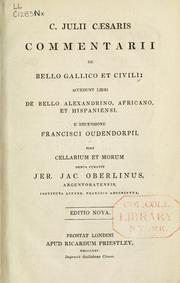 Cover of: Commentarii de bello Gallico et civili: accedunt libri de bello Alexandrino, Africano, et Hespaniensi