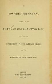 Cover of: The convocation book of MDCVI, commonly called Bishop Overall's convocation book