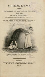 Cover of: Critical essays on the performers of the London theatres: including general observations on the practise and genius of the stage