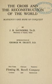 Cover of: The cross and the reconstruction of the world: mankinds one hope of conquest
