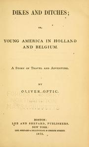 Cover of: Dikes and ditches, or, Young America in Holland and Belgium