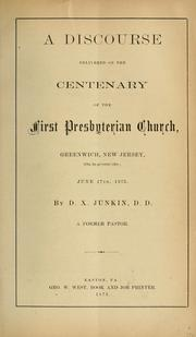 Cover of: A discourse delivered on the centenary of the First Presbyterian Church, Greenwich, New Jersey (on its present site) June 17th, 1875