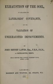 Cover of: Exhaustion of the soil in relation to Landlords' covenants, and the valuation of unexhausted improvements