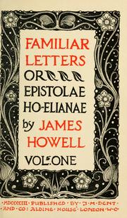 Cover of: Familiar letters: or Epistolae Ho-Elianae.