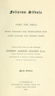 Cover of: Foliorum silvula, part the first: being passages for translation into Latin elegiae and heroic verse