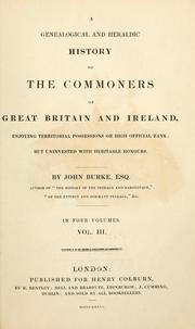 Cover of: A genealogical and heraldic history of the commoners of Great Britain and Ireland, enjoying territorial possessions or high official rank