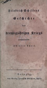 Cover of: Geschichte des dreyszigjährigen Kriegs: History of the revolt of the Netherlands to the confederacy of the Gueux.