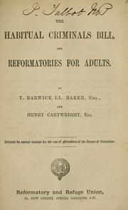Cover of: The habitual criminals bill, and reformatories for adults