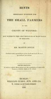 Cover of: Hints originally intended for the small farmers of the county of Wexford