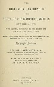 Cover of: The historical evidences of the truth of the scripture records stated anew, with special reference to the doubts and discoveries of modern times