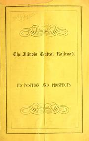 Cover of: The Illinois Central Railroad, its position and prospects