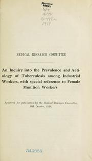 Cover of: An inquiry into the prevalence and aetiology of tuberculosis among industrial workers