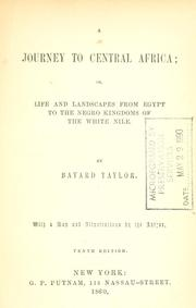 Cover of: A  journey to central Africa: or, Life and landscapes from Egypt to the Negro kingdoms of the White Nile.