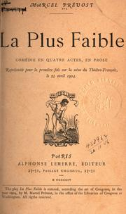 Cover of: La plus faible: comédie en quatre actes, en prose.