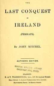 Cover of: The last conquest of Ireland (perhaps)
