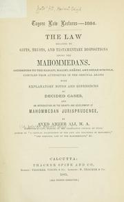 Cover of: The law relating to gifts, trusts, and testamentary dispositions among the Mahommendans