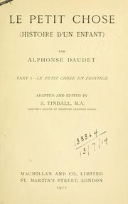 Cover of: Le petit chose (Histoire d'un enfant): Part 1 - Le petit chose en province.  Adapted and edited by S. Tindall.