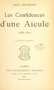 Cover of: Les confidences d'une aïeule, 1788-1863