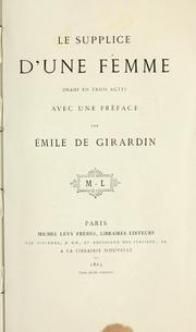 Cover of: Le supplice d'un femme: drame en trois actes.