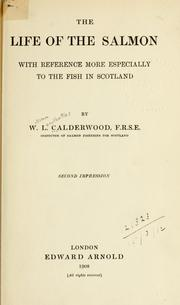 Cover of: The life of the salmon, with reference more especially to the fish in Scotland