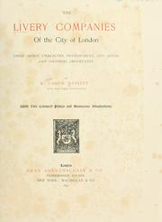 Cover of: The livery companies of the city of London: their origin, character, development, and social and political importance