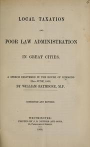 Cover of: Local taxation and poor law administration in great cities: a speech delivered in the House of Commons, 22nd June, 1869