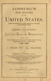 Cover of: Lossing's new history of the United States, from the discovery of the American continent to the present time