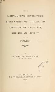 Cover of: The Mohammedan controversy: Biographies of Mohammed; Sprenger on tradition; The Indian liturgy; and the Psalter.