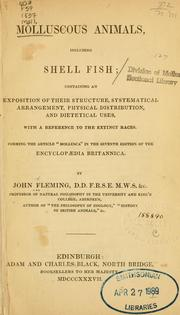 Cover of: Molluscous animals, including shell fish: containing an exposition of their structure, systematical arrangement, physical distribution, and dietetical uses, with a reference to the extinct races