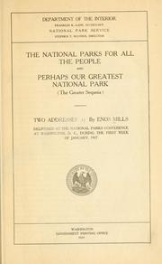 Cover of: The national parks for all the people, and Perhaps our greatest national park (the Greater Sequoia): two addresses