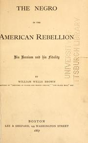 Cover of: The Negro in the American rebellion