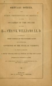 Cover of: Obituary notices, and other testimonials of respect, on the occasion of the death of the Hon. Cha's K. Williams, LL
