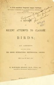 Cover of: A review of recent attempts to classify birds: an address delivered before the Second international ornithological congress on the 18th of May, 1891