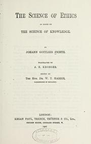Cover of: The science of ethics as based on the science of knowledge