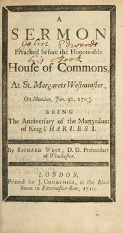 Cover of: A sermon preach'd before the honourable House of Commons at St. Margarets Westminster on Munday [sic], Jan. 30, 1709/10 ..