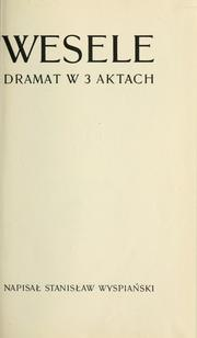 Cover of: Wesele: dramat w 3 aktach